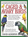 A Complete Practical Guide to Caged & Aviary Birds, by David Alderton
