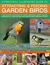 A Practical Illustrated Guide to Attracting & Feeding Garden Birds by Jen Green