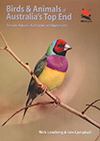 Birds and Animals of Australia's Top End by Nick Leseberg and Iain Campbell