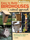 Easy to Build Birdhouses a Natural Approach: Must know info to attract and keep the birds you want, by A. J. Hamler